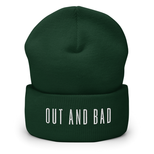 OUT AND BAD