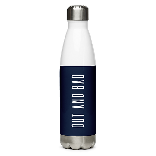 Stainless Steel Water Bottle - OUT AND BAD