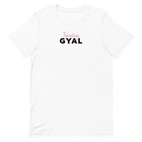 Unisex T-Shirt- Trending Gyal