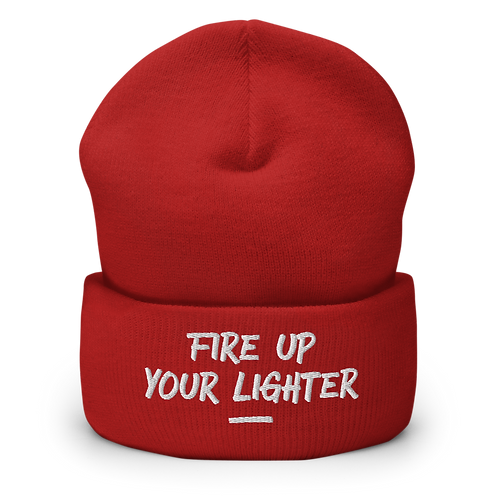 BEANIE - FIRE UP YOUR LIGHTER