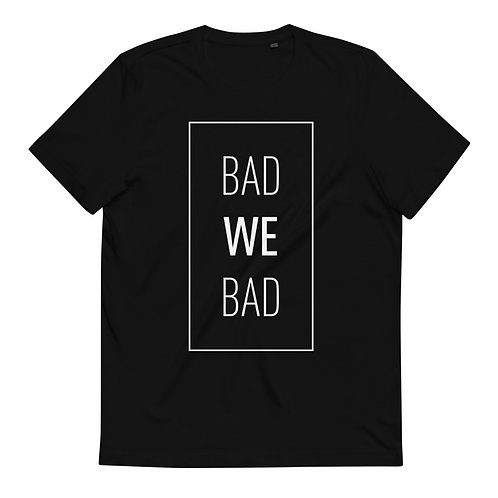 BAD WE BAD