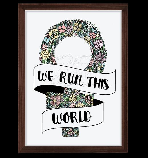 WE RUN THIS WORLD