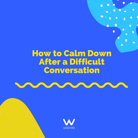 How to Calm Down After a Difficult Conversation