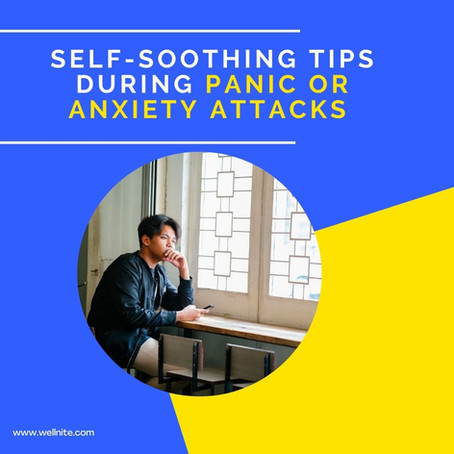 Self-Soothing Tips During Panic or Anxiety Attacks