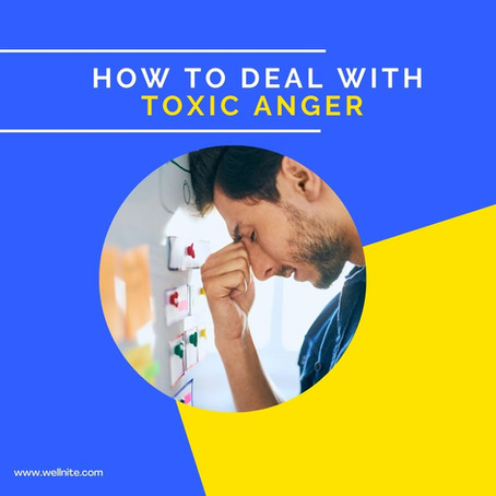 How to Deal with Toxic Anger