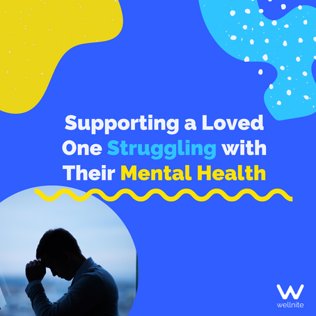 Supporting a Loved One Struggling with Their Mental Health
