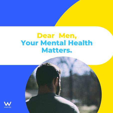 Dear Men, Your Mental Health Matters