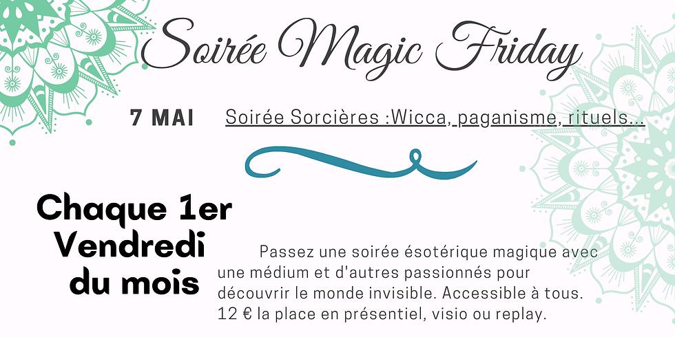 Magic Friday - Soirée de sorcières (wicca, paganisme, rituels...)