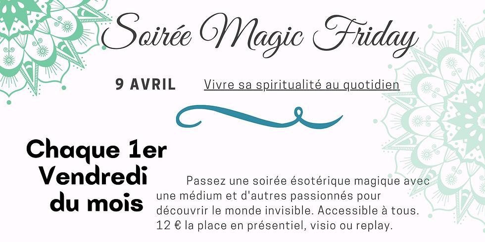 Magic Friday - Vivre sa spiritualité au quotidien