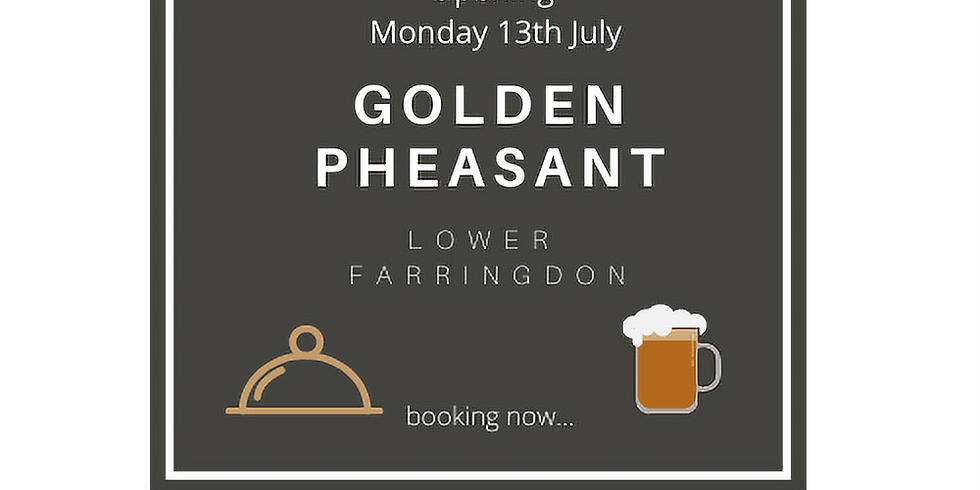 Golden Pheasant Opening Monday 13th July