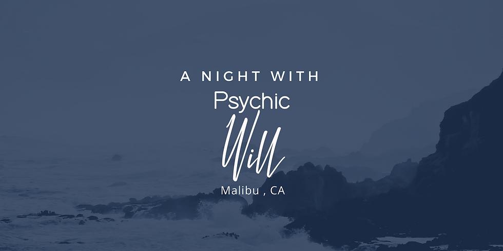 A Night with Psychic Will , Malibu , CA