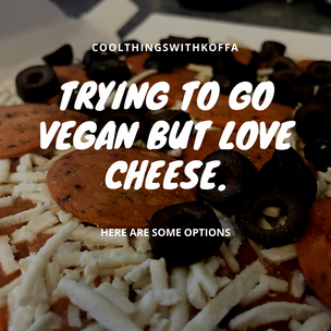 Trying to go vegan but love cheese. Here are some options.