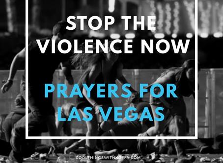 Stop the violence NOW, sending prayers to Las Vegas, NV