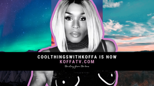 Cool Things with Koffa is Now KoffaTV.com
