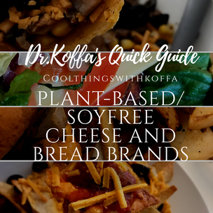My quick item guide to soyfree/ plant based cheese and bread.