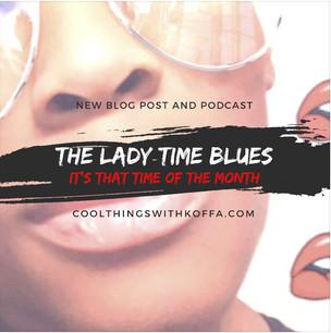 The LadyTimeBlues aka PMS aka my period