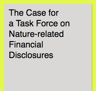 Report: The Case for a Task Force on Nature-related Financial Disclosures