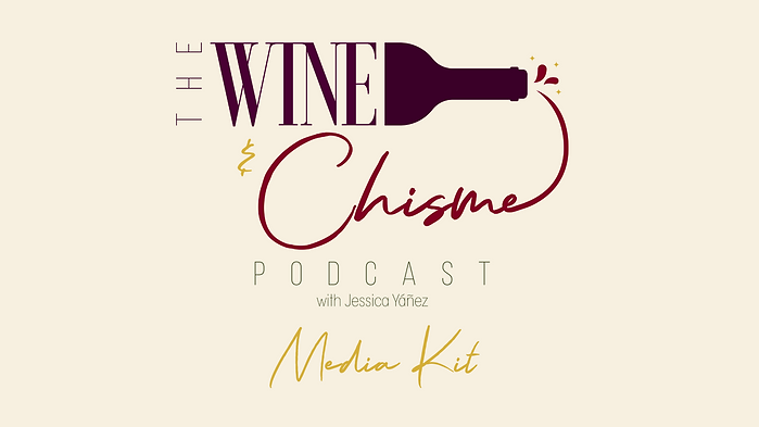 The Wine & Chisme Podcast Media Kit.png