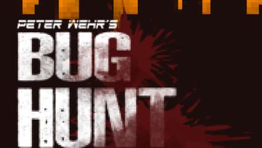 Peter Wehr's Bug Hunt