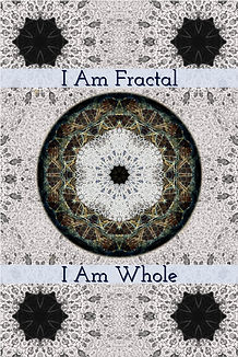 I am fractal I am whole