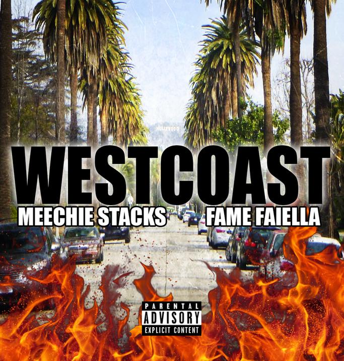 """Meechie Stacks Feat Fame Faiella """"Westcoast"""""""