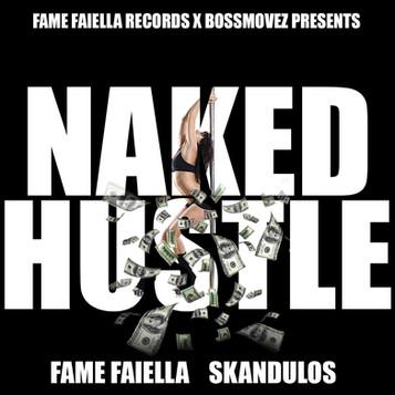 Fame Faiella Featuring Skandulos NAKED HUSTLE