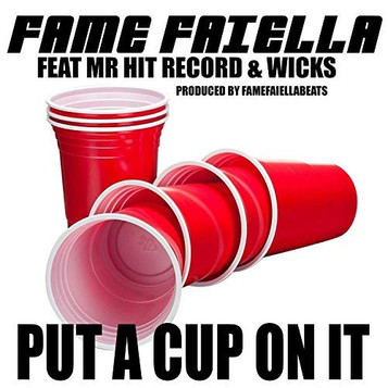 Put a cup on it Feat Mr Hit Record x Wicks