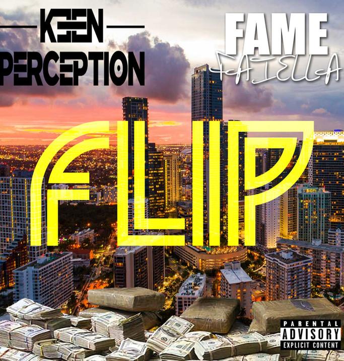 Keen P Featuring Fame Faiella (FLIP)