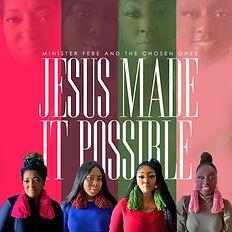 Jesus Made It Possible Album Cover.jpg
