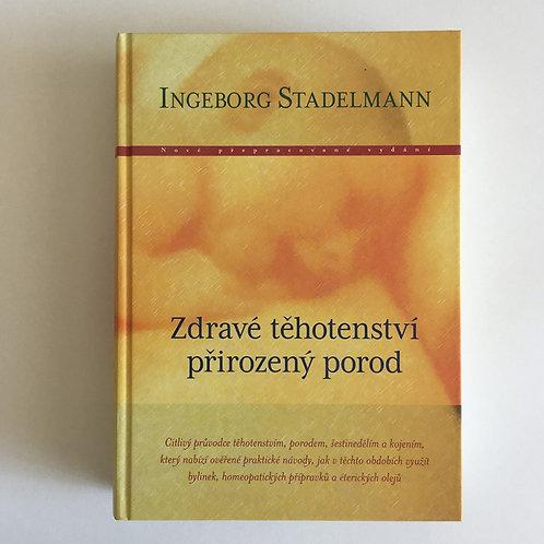 Ingeborg Stadelmann - Zdravé těhotenství, přirozený porod