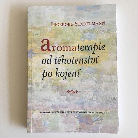 Ingeborg Stadelmann - Aromaterapie od těhotenství po kojení