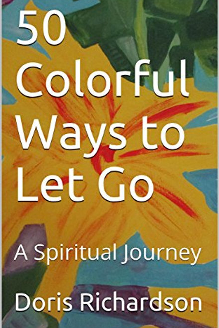 50 Colorful Ways To Let Go
