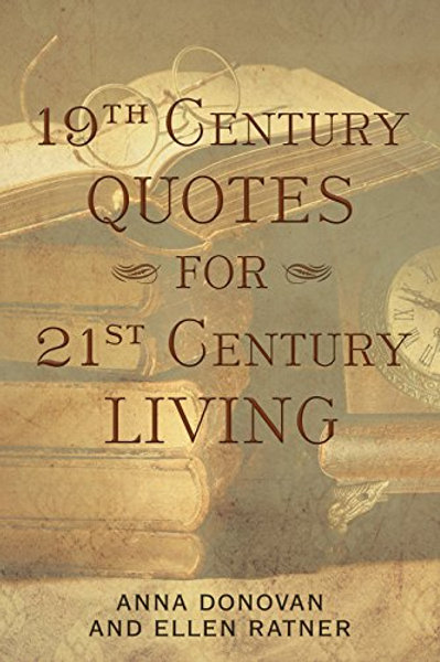 19th Century Quotes For 21st Century Living by