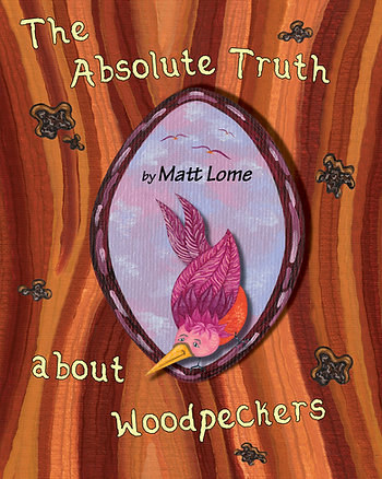 The Absolute Truth About Woodpeckers