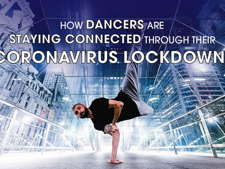 HOW DANCERS ARE STAYING CONNECTED THROUGH THEIR CORONAVIRUS LOCKDOWNS