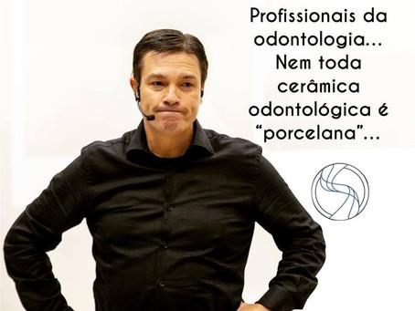 Ogni porcellana è una ceramica, ma non ogni ceramica è una porcellana. Dr. Oswaldo Scopin de Andrade