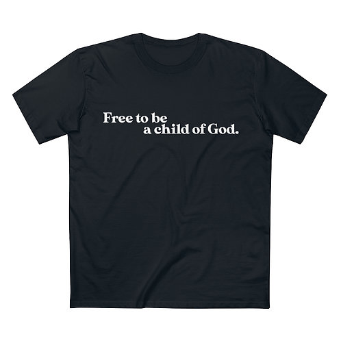 Unisex Free to Be a Child of God