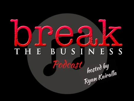 Break the Business Podcast