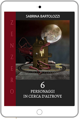 6 - PERSONAGGI IN CERCA D'ALTROVE -Ebook