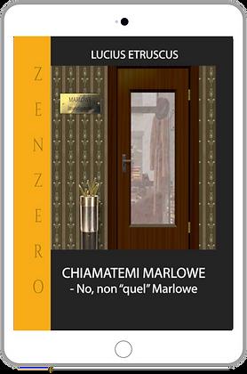 "Chiamatemi Marlowe - No, non ""quel"" Marlowe -Zenbook"