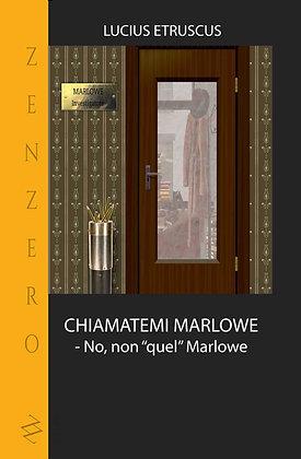 Chiamatemi Marlowe - No, non quel Marlowe