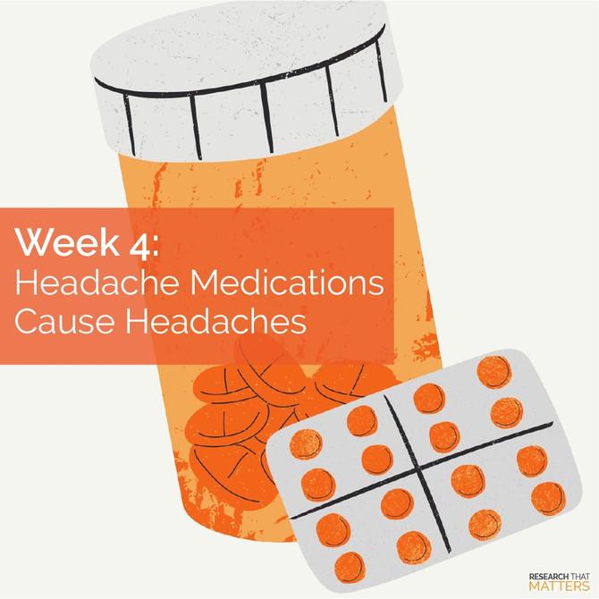 Headache Medications Cause Headaches!