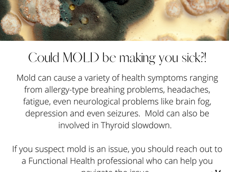 Mold.  A very common and often over looked health issue.