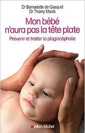 Mon bébé n'aura pas la tête plate, Dr Bernadette de Gasquet