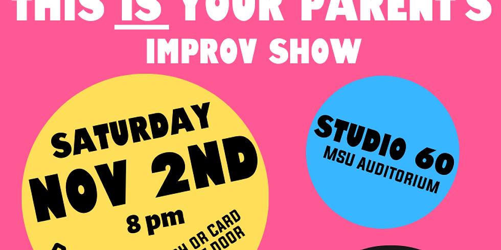 This IS your parents improv show!