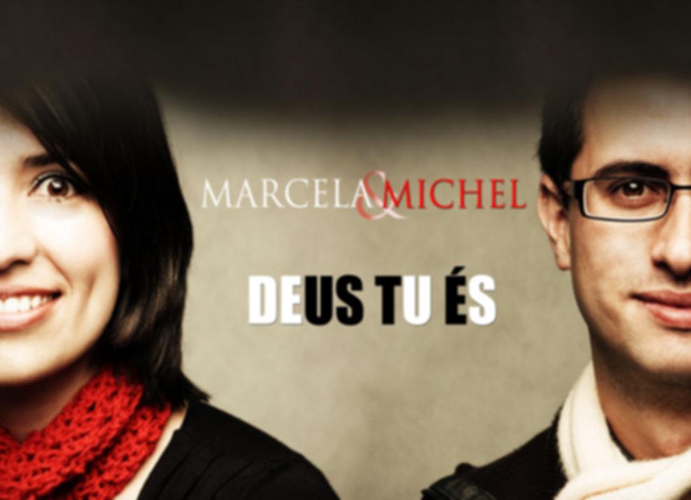 Deus Tu És - Marcela & Michel