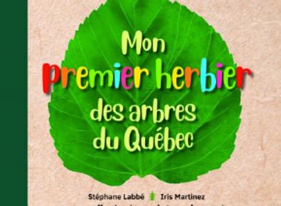 Mon premier herbier des arbres du Québec