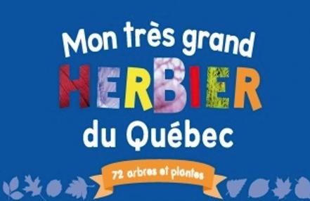 Mon très grand herbier du Québec