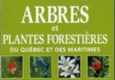 Arbres et plantes forestière du Québec et des Maritimes