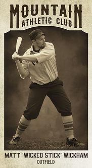 "Baseball Card Matt ""Wicked Stick"" Wickha"